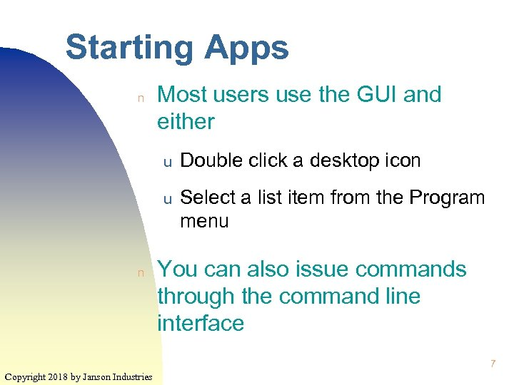 Starting Apps n Most users use the GUI and either u u n Double