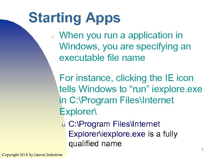 Starting Apps n n When you run a application in Windows, you are specifying
