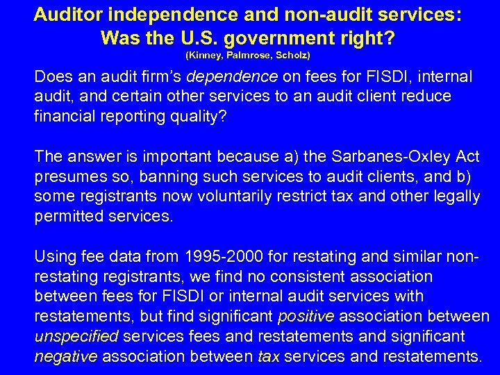 Auditor independence and non-audit services: Was the U. S. government right? (Kinney, Palmrose, Scholz)