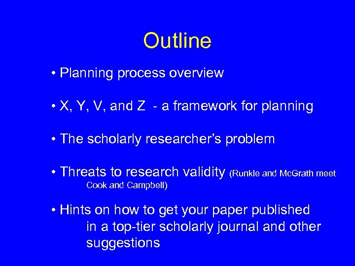 Outline • Planning process overview • X, Y, V, and Z - a framework