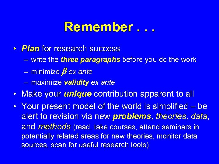 Remember. . . • Plan for research success – write three paragraphs before you