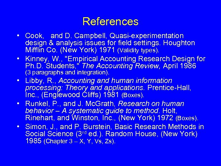 References • Cook, and D. Campbell, Quasi-experimentation design & analysis issues for field settings.