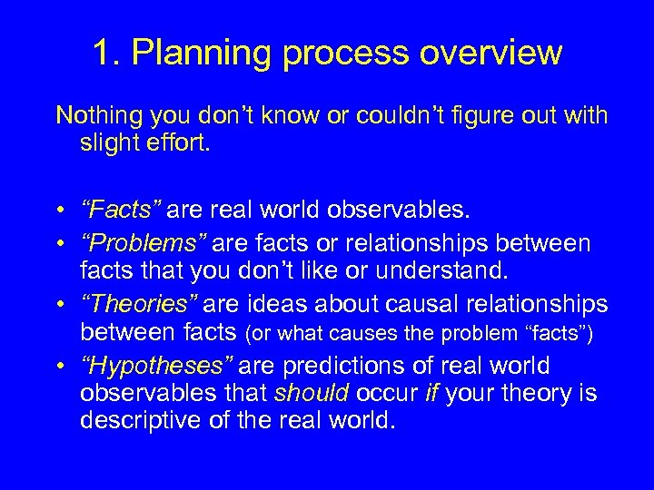 1. Planning process overview Nothing you don't know or couldn't figure out with slight