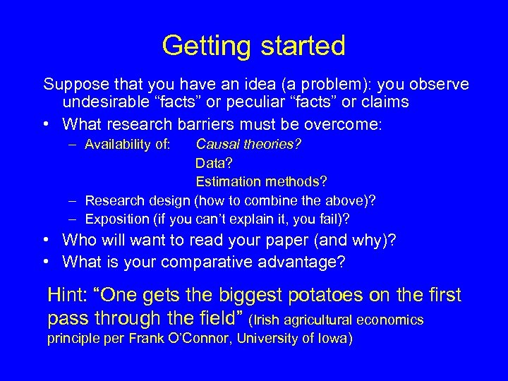 """Getting started Suppose that you have an idea (a problem): you observe undesirable """"facts"""""""