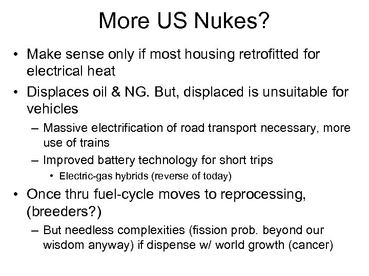 More US Nukes? • Make sense only if most housing retrofitted for electrical heat