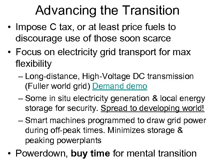 Advancing the Transition • Impose C tax, or at least price fuels to discourage