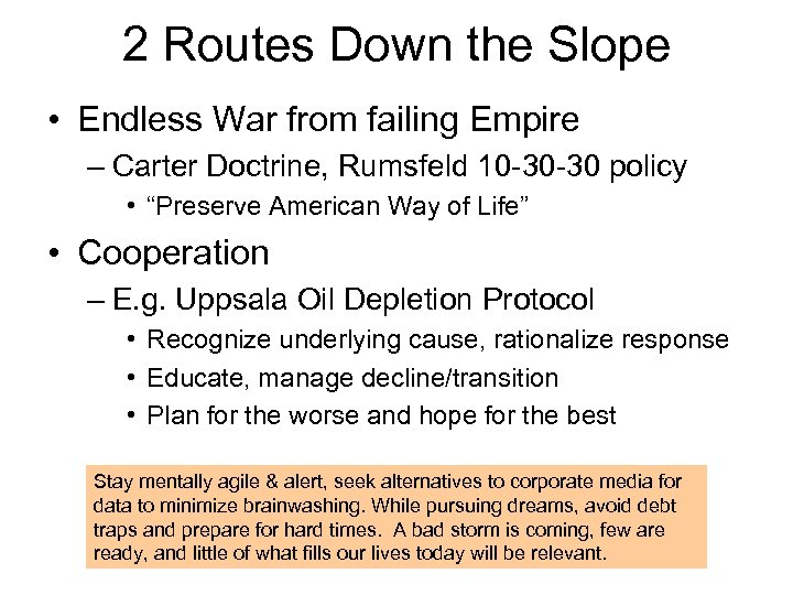 2 Routes Down the Slope • Endless War from failing Empire – Carter Doctrine,