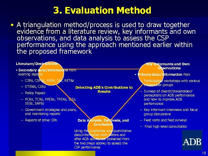 3. Evaluation Method • A triangulation method/process is used to draw together evidence from