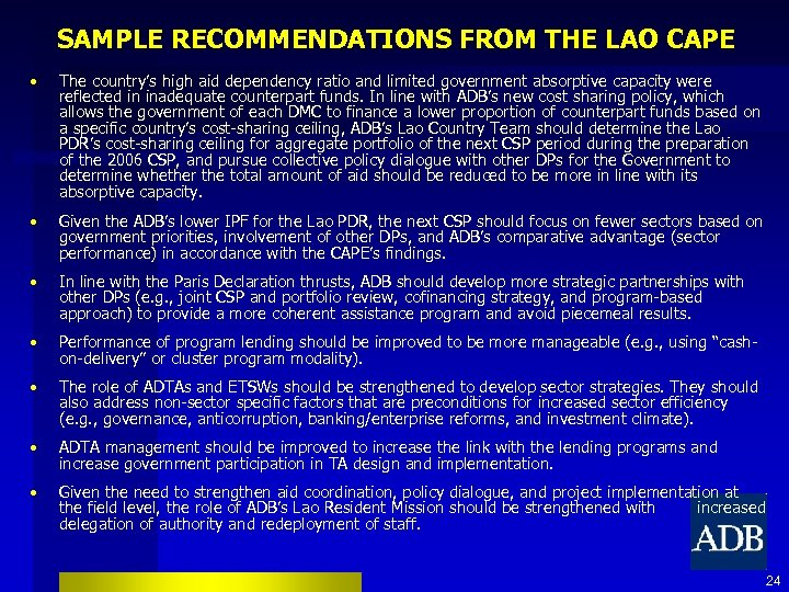 SAMPLE RECOMMENDATIONS FROM THE LAO CAPE • The country's high aid dependency ratio and