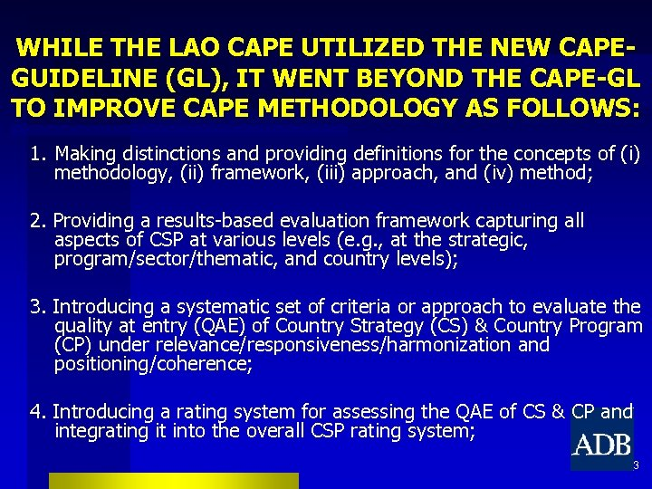 WHILE THE LAO CAPE UTILIZED THE NEW CAPEGUIDELINE (GL), IT WENT BEYOND THE CAPE-GL