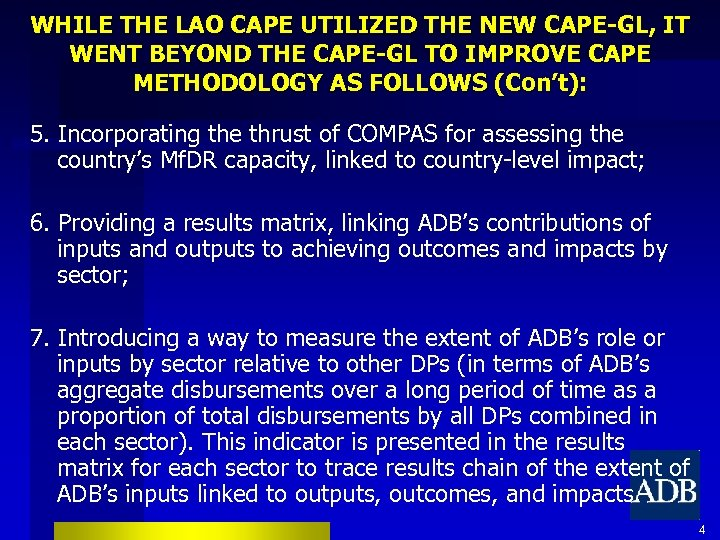 WHILE THE LAO CAPE UTILIZED THE NEW CAPE-GL, IT WENT BEYOND THE CAPE-GL TO