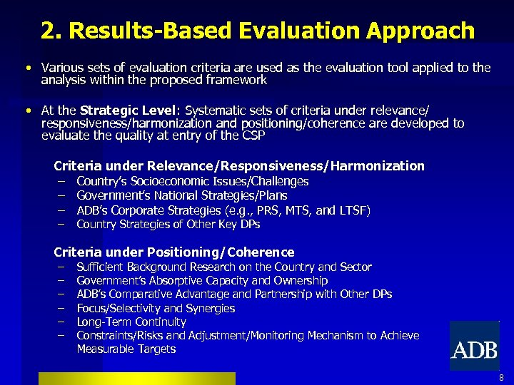 2. Results-Based Evaluation Approach • Various sets of evaluation criteria are used as the