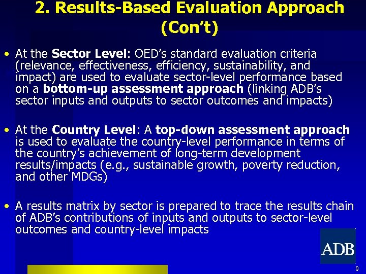 2. Results-Based Evaluation Approach (Con't) • At the Sector Level: OED's standard evaluation criteria