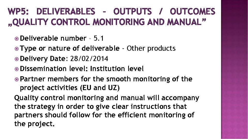 """WP 5: DELIVERABLES – OUTPUTS / OUTCOMES """"QUALITY CONTROL MONITORING AND MANUAL"""" Deliverable number"""