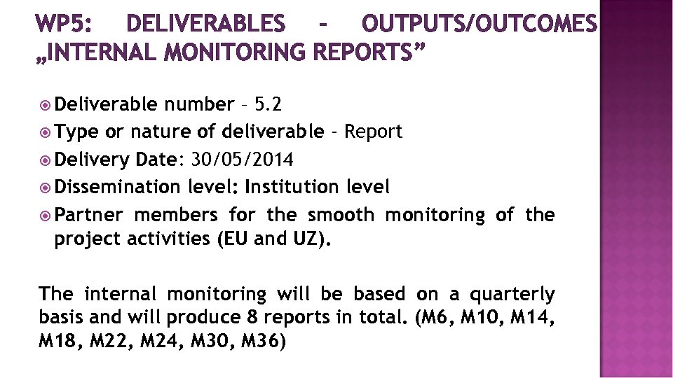 """WP 5: DELIVERABLES – OUTPUTS/OUTCOMES """"INTERNAL MONITORING REPORTS"""" Deliverable number – 5. 2 Type"""