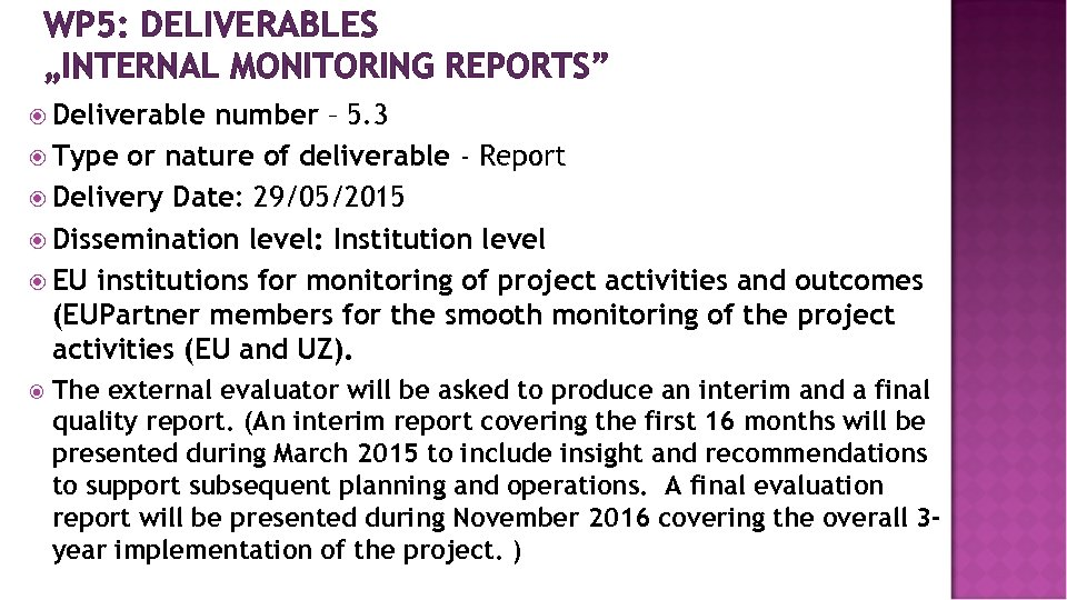 """WP 5: DELIVERABLES """"INTERNAL MONITORING REPORTS"""" Deliverable number – 5. 3 Type or nature"""