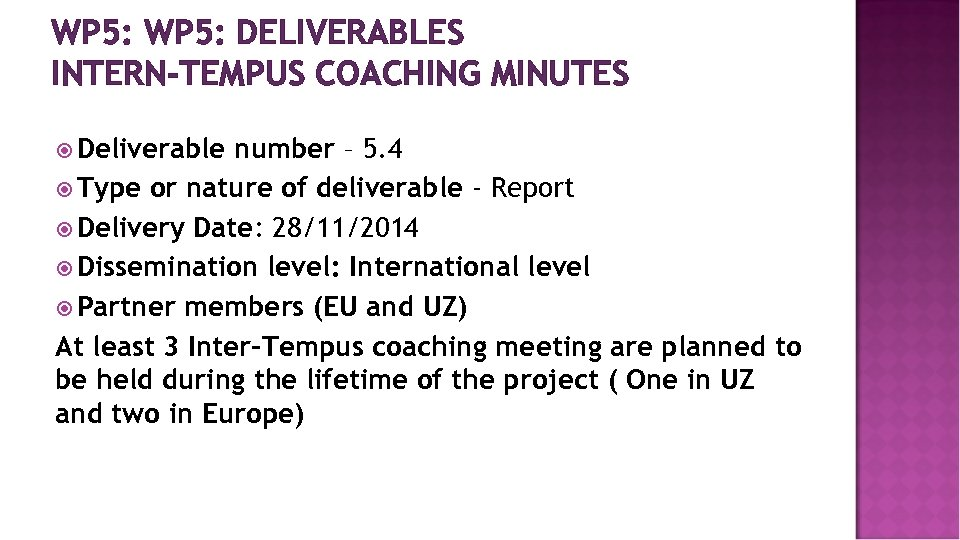 WP 5: DELIVERABLES INTERN-TEMPUS COACHING MINUTES Deliverable number – 5. 4 Type or nature