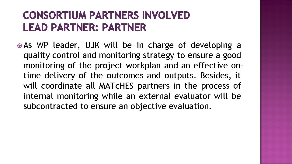 CONSORTIUM PARTNERS INVOLVED LEAD PARTNER: PARTNER As WP leader, UJK will be in charge