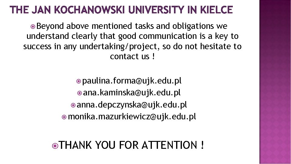 THE JAN KOCHANOWSKI UNIVERSITY IN KIELCE Beyond above mentioned tasks and obligations we understand