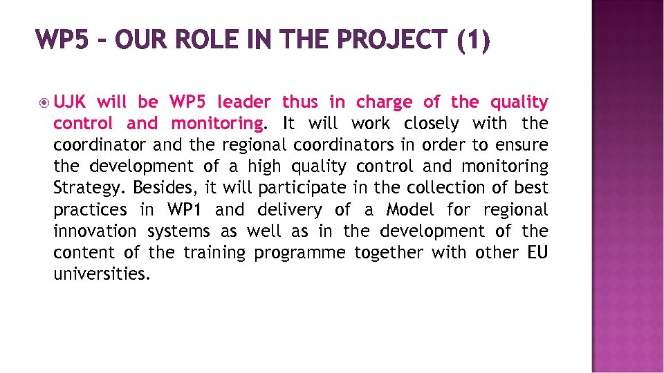 WP 5 – OUR ROLE IN THE PROJECT (1) UJK will be WP 5
