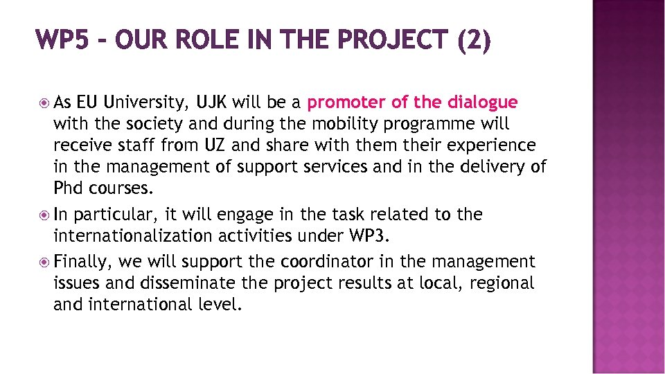 WP 5 – OUR ROLE IN THE PROJECT (2) As EU University, UJK will