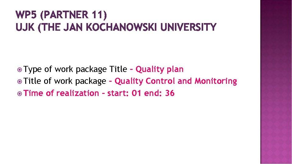 WP 5 (PARTNER 11) UJK (THE JAN KOCHANOWSKI UNIVERSITY Type of work package Title