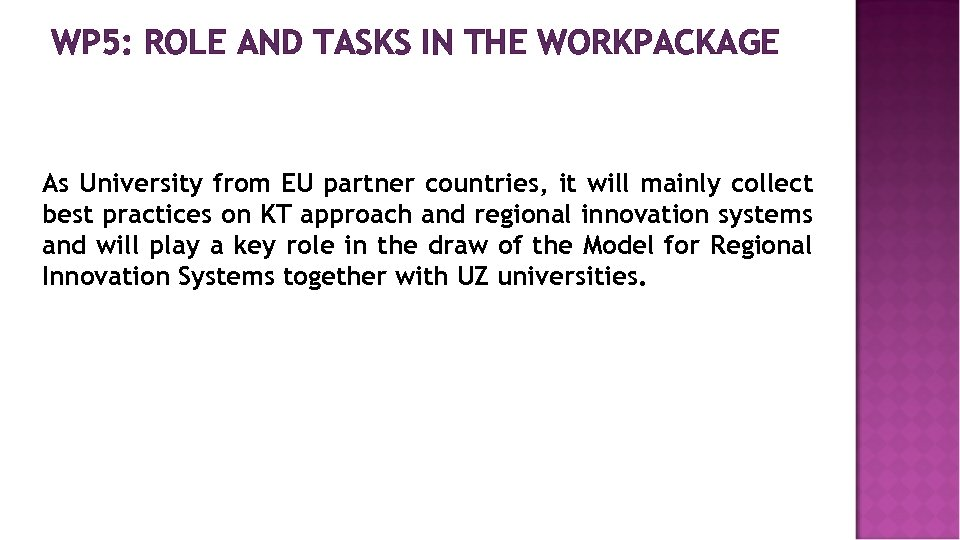 WP 5: ROLE AND TASKS IN THE WORKPACKAGE As University from EU partner countries,