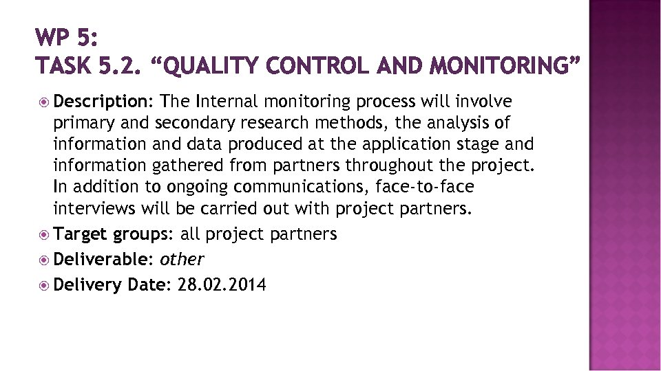 """WP 5: TASK 5. 2. """"QUALITY CONTROL AND MONITORING"""" Description: The Internal monitoring process"""