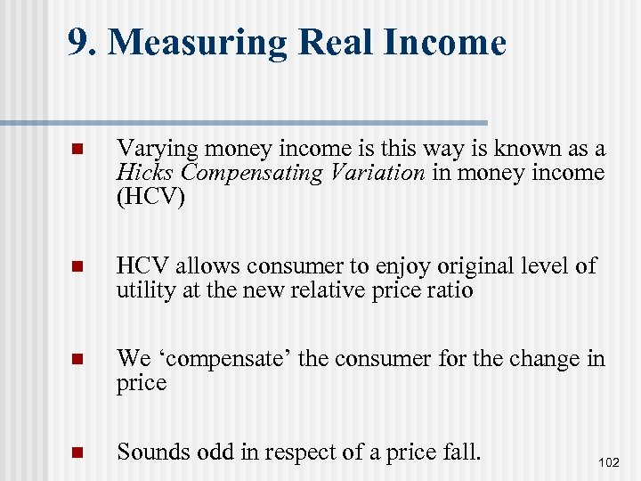 9. Measuring Real Income n Varying money income is this way is known as
