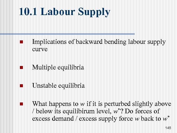 10. 1 Labour Supply n Implications of backward bending labour supply curve n Multiple
