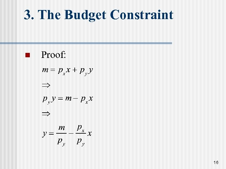 3. The Budget Constraint n Proof: 16