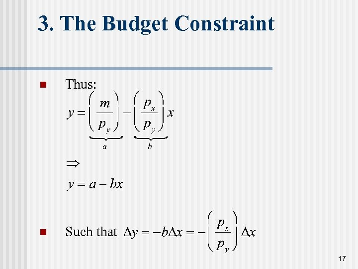 3. The Budget Constraint n Thus: n Such that 17