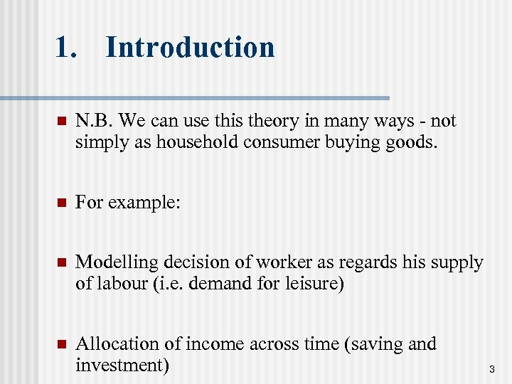 1. Introduction n N. B. We can use this theory in many ways -