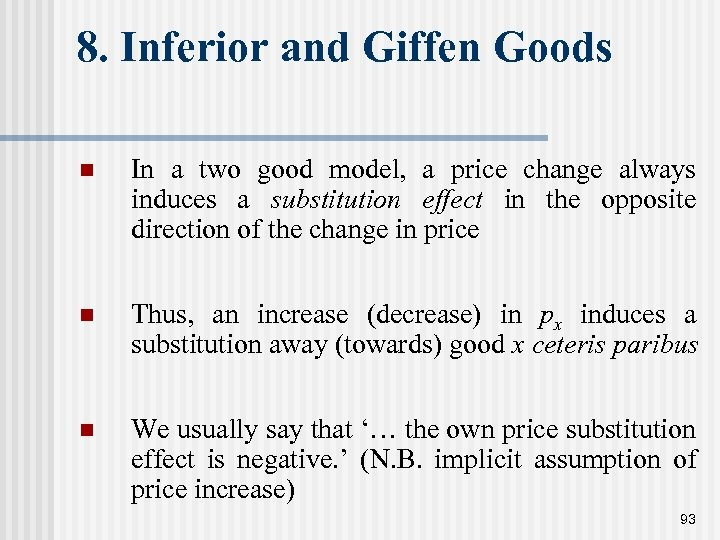 8. Inferior and Giffen Goods n In a two good model, a price change