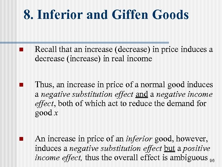 8. Inferior and Giffen Goods n Recall that an increase (decrease) in price induces