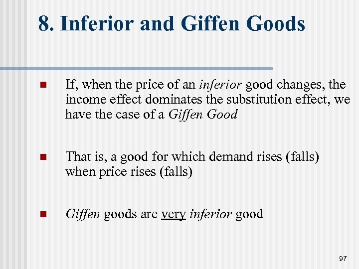 8. Inferior and Giffen Goods n If, when the price of an inferior good