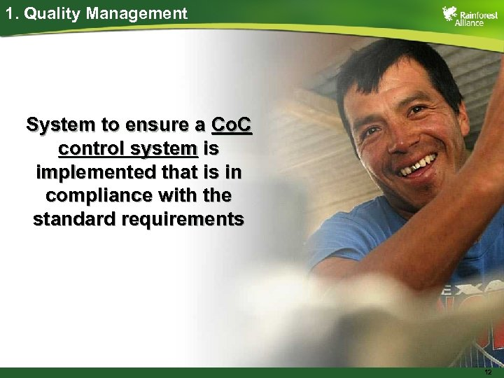 1. Quality Management System to ensure a Co. C control system is implemented that