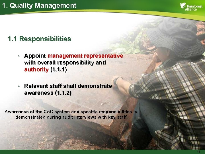 1. Quality Management 1. 1 Responsibilities • Appoint management representative with overall responsibility and