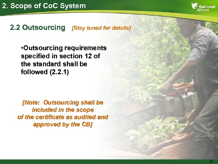 2. Scope of Co. C System 2. 2 Outsourcing [Stay tuned for details] •