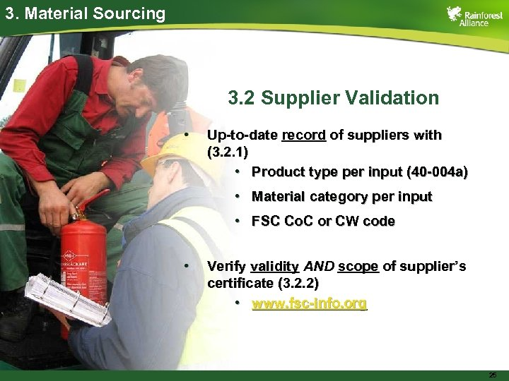 3. Material Sourcing 3. 2 Supplier Validation • Up-to-date record of suppliers with (3.