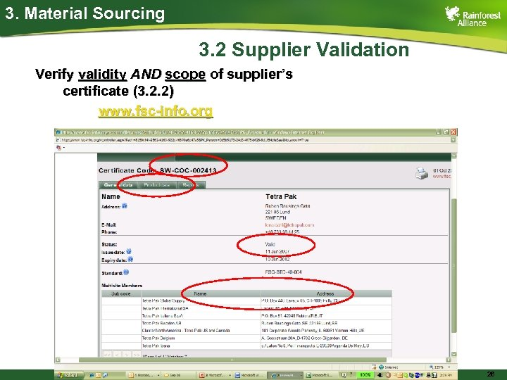 3. Material Sourcing 3. 2 Supplier Validation Verify validity AND scope of supplier's certificate