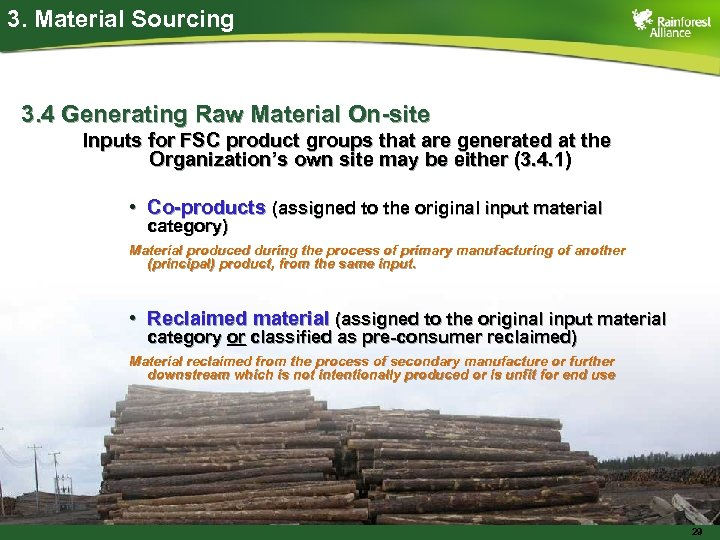 3. Material Sourcing 3. 4 Generating Raw Material On-site Inputs for FSC product groups
