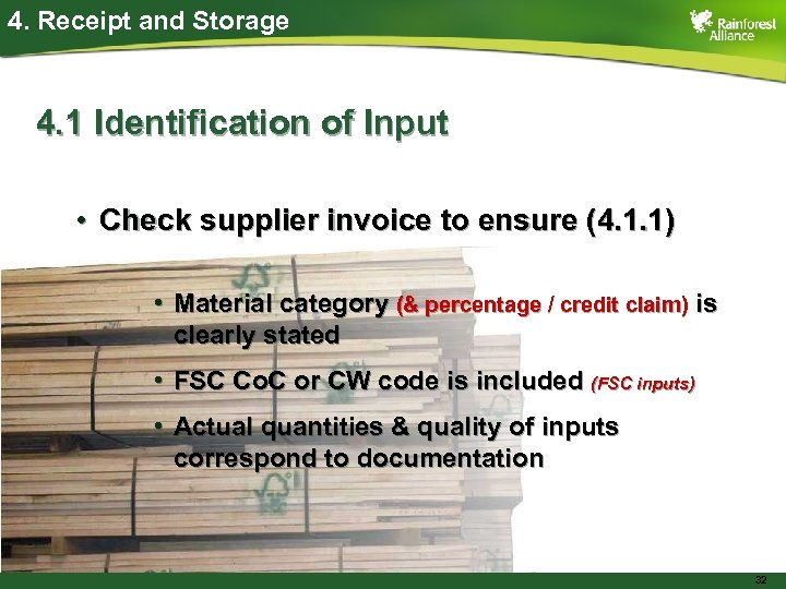 4. Receipt and Storage 4. 1 Identification of Input • Check supplier invoice to