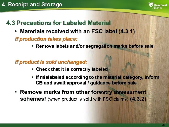4. Receipt and Storage 4. 3 Precautions for Labeled Material • Materials received with