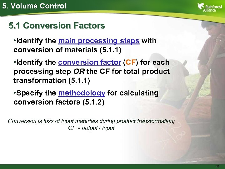 5. Volume Control 5. 1 Conversion Factors • Identify the main processing steps with