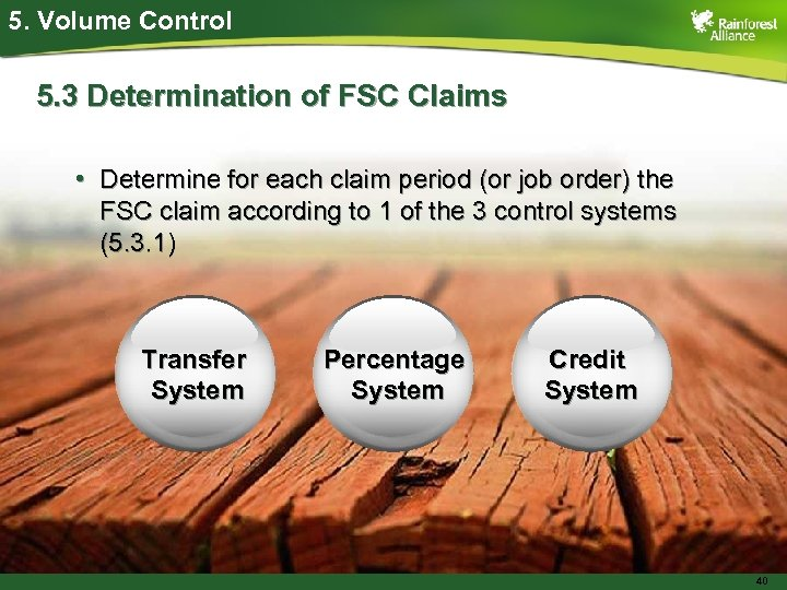 5. Volume Control 5. 3 Determination of FSC Claims • Determine for each claim