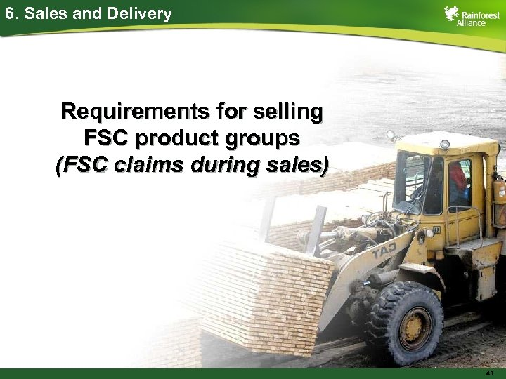 6. Sales and Delivery Requirements for selling FSC product groups (FSC claims during sales)