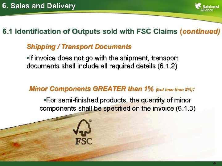 6. Sales and Delivery 6. 1 Identification of Outputs sold with FSC Claims (continued)