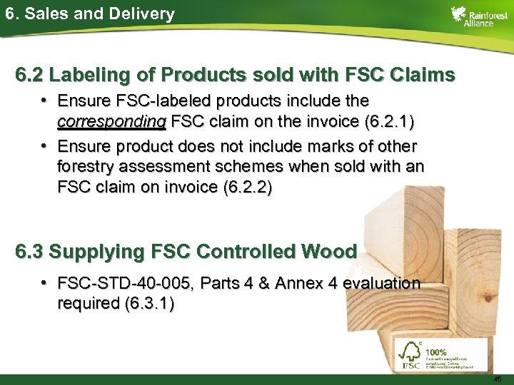 6. Sales and Delivery 6. 2 Labeling of Products sold with FSC Claims •