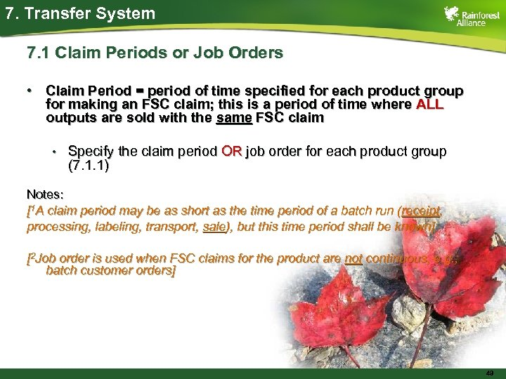 7. Transfer System 7. 1 Claim Periods or Job Orders • Claim Period =